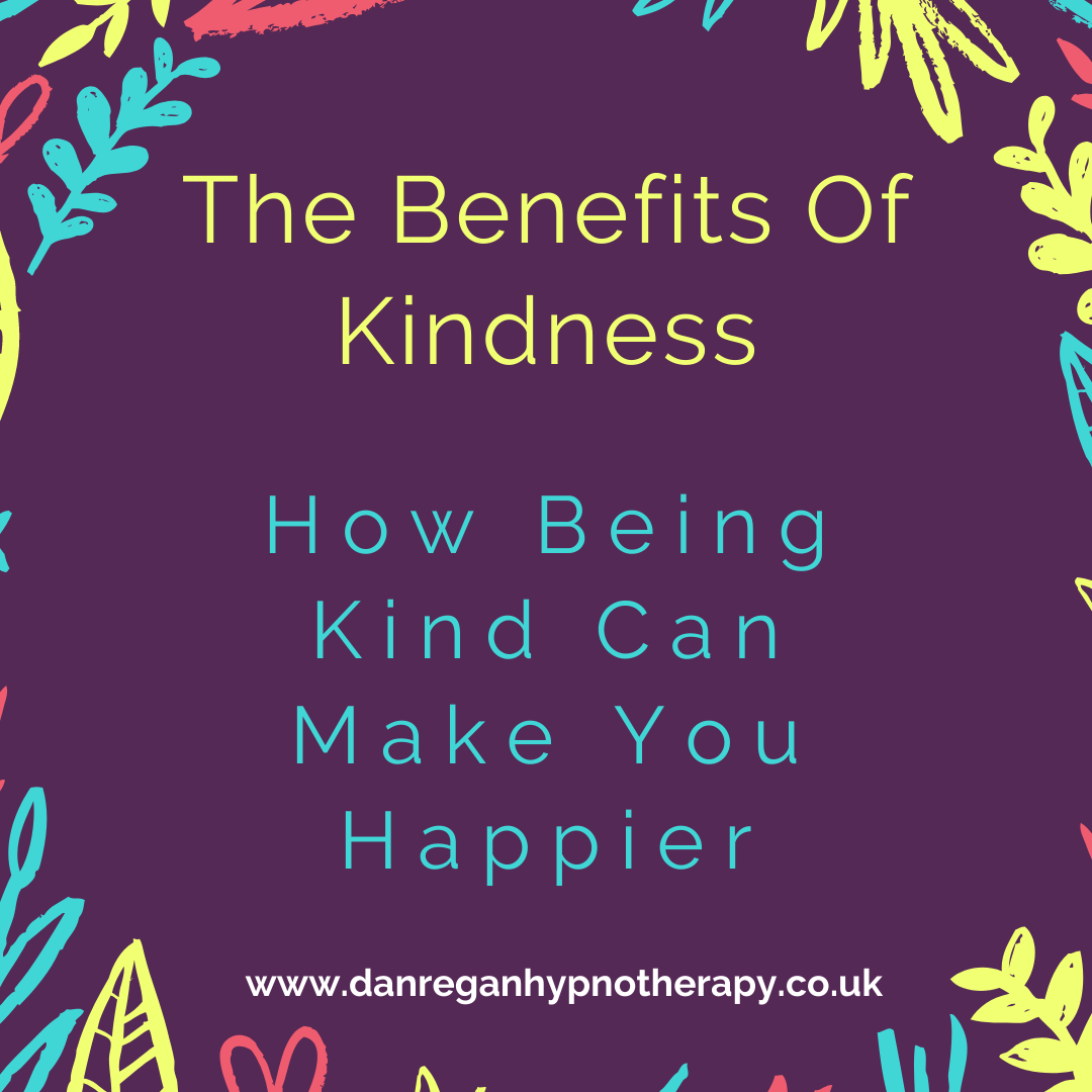 Benefits Of Kindness hypnotherapy ely
