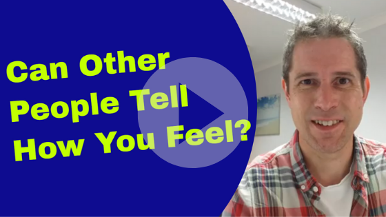 Can other people tell how you feel anxiety hypnotherapy ely newmarket