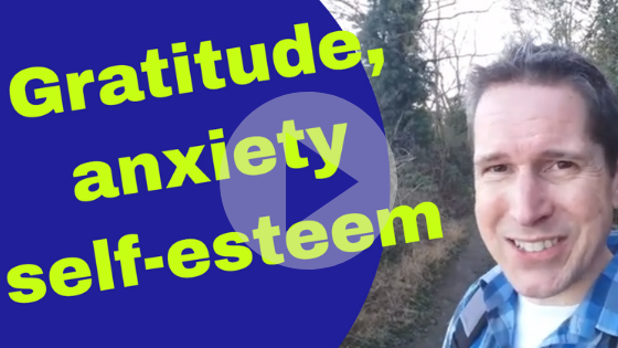 Gratitude Anxiety and Self Esteem hypnotherapy ely