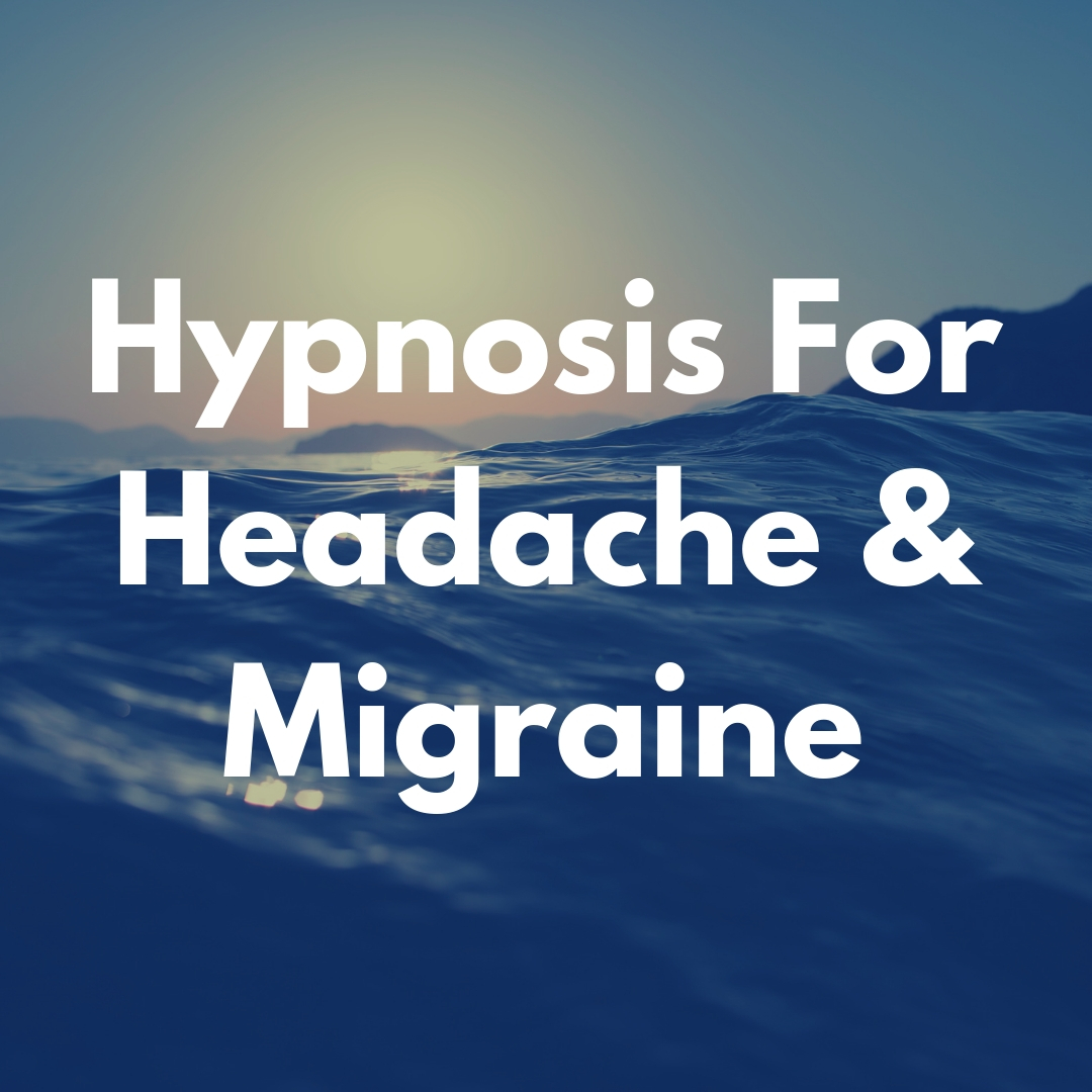 Hypnosis for Migraine and Headache