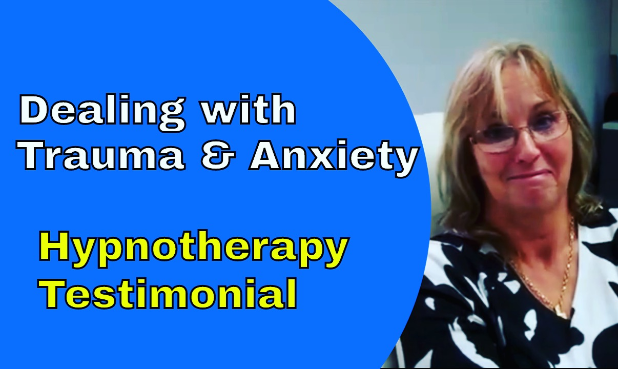 dealing with anxiety and trauma hypnotherapy testimonial