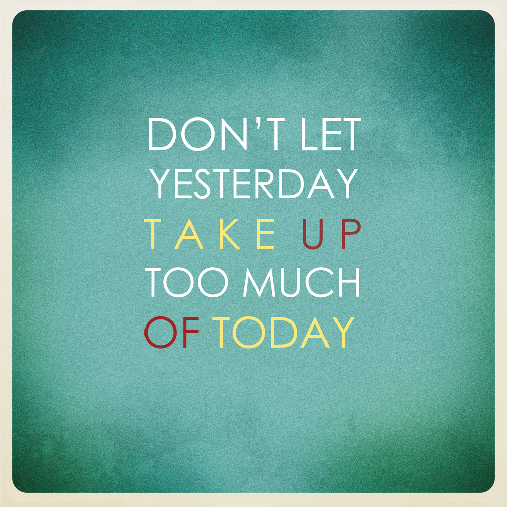 dont let yesterday take up today hypnotherapy in ely