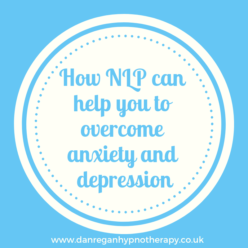 how nlp can help anxiety depression hypnotherapy ely