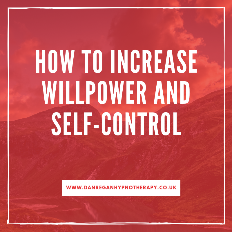 how to increase willpower and Self control hypnotherapy ely