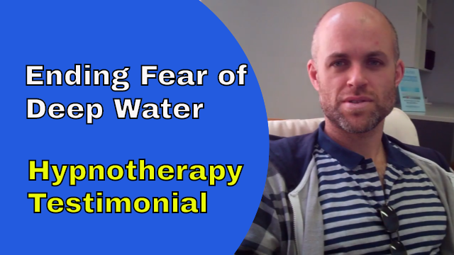 overcoming fear of deep water hypnotherapy testimonial