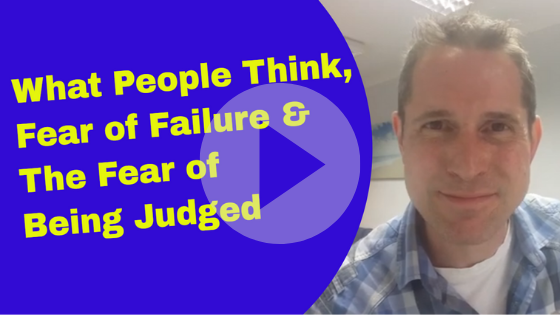 worry what people think fear of failure fear of being judged